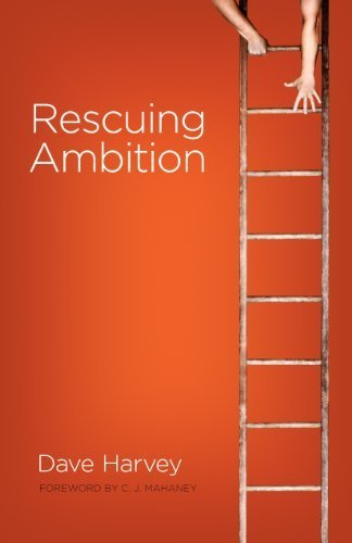 Rescuing Ambition by Dave Harvey (2010-04-14)