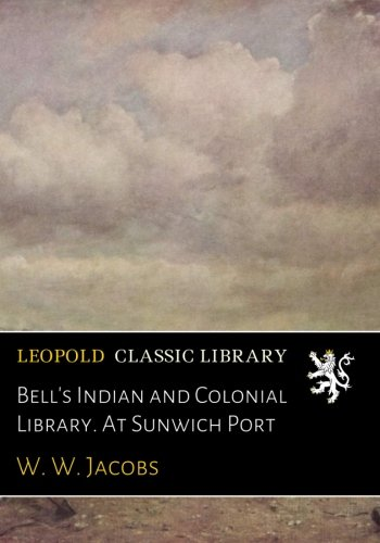 Bell's Indian and Colonial Library. At Sunwich Port pdf