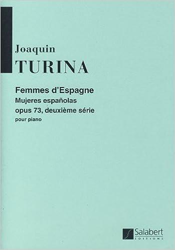 TURINA - Mujeres de España 2ª Serie Op.73 para Piano: Amazon.es: TURINA: Libros