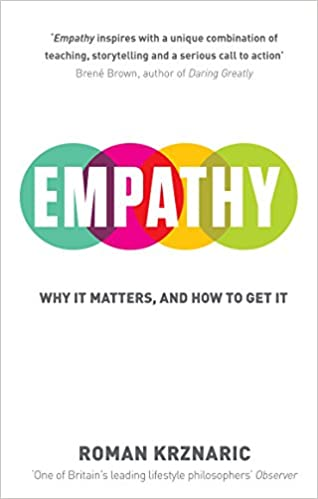 Empathy: Why It Matters, And How To Get It: Amazon.co.uk: Roman ...
