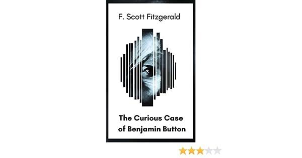 The Curious Case of Benjamin Button (English Edition) eBook: F. Scott Fitzgerald: Amazon.es: Tienda Kindle
