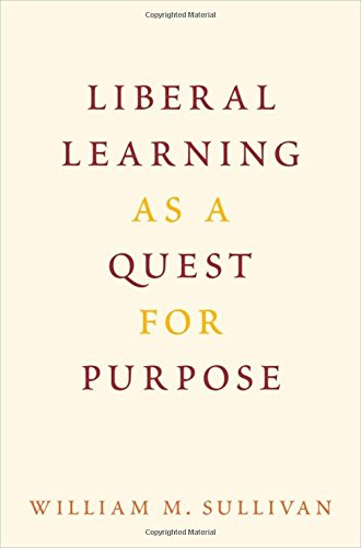 Liberal Learning as a Quest for Purpose