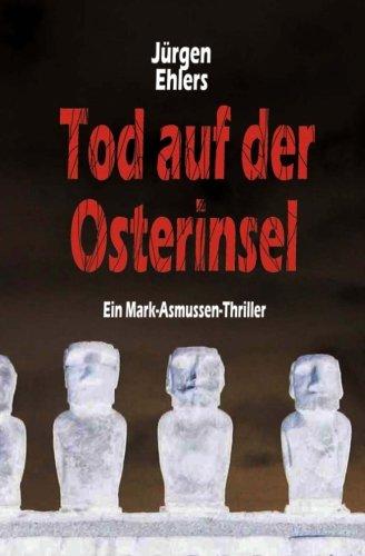 Tod auf der Osterinsel (Mark Asmussen Thriller)
