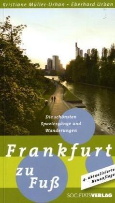 Frankfurt zu Fuß - Die schönsten Spaziergänge und Wanderungen