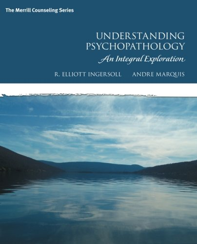 Understanding Psychopathology: An Integral Exploration (Merrill Counseling)