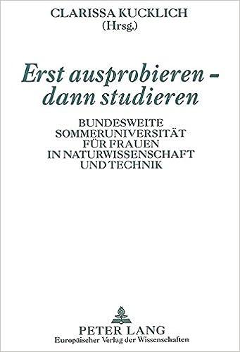 Book Erst Ausprobieren - Dann Studieren: Bundesweite Sommeruniversitaet Fuer Frauen in Naturwissenschaft Und Technik