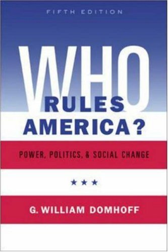 Who Rules America? Power, Politics, and Social Change