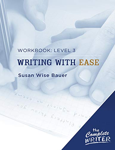 The Complete Writer: Level Three Workbook for Writing with Ease (The Complete Writer) ()
