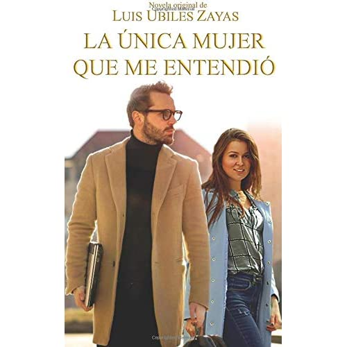 La unica mujer que me entendio (Spanish Edition)