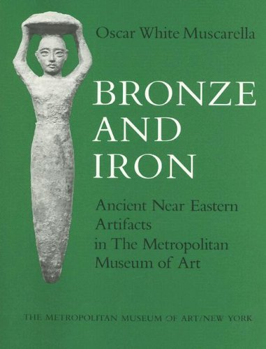 Bronze and Iron Ancient Near Eastern Artifacts in the Metropolitan Musuem of Art
