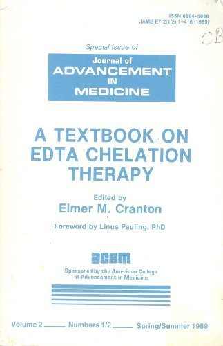 A Textbook on Edta Chelation Therapy, Volume 2 No 1-2: Special Issue of Journal of Advancement in Medicine