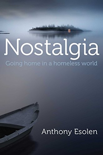 Nostalgia: Going Home in a Homeless World (Best Catholic Seminaries In The World)