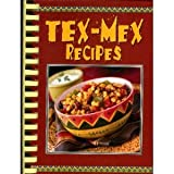 Tex Mex Recipes Digest, Publications International Staff, 1412722594