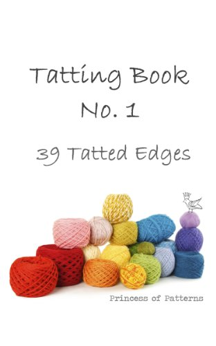 Tatted Tatting (Tatting Book No. 1 (39 Tatted Edges))