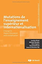 Mutations de l'enseignement supérieur et internationalisation / Change in Higher Education and Globalisation