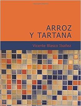 Arroz y tartana: Vicente Blasco Ibanez: 9781426463600 ...