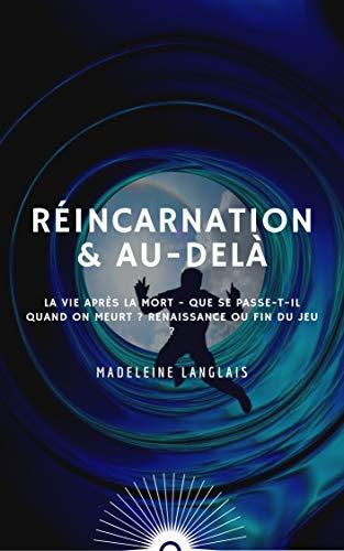 Reincarnation Au Dela La Vie Apres La Mort Que Se