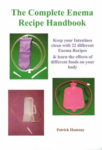 The Complete Enema Recipe Handbook: Keep your Intestines clean with 22 different Enema Recipes & learn the effects of different foods on your body (Enema Recipe compare prices)