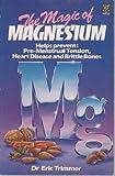 Magic of Magnesium, Eric Trimmer, 0722514239