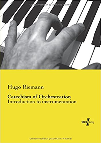 Book Catechism of Orchestration: Introduction to instrumentation