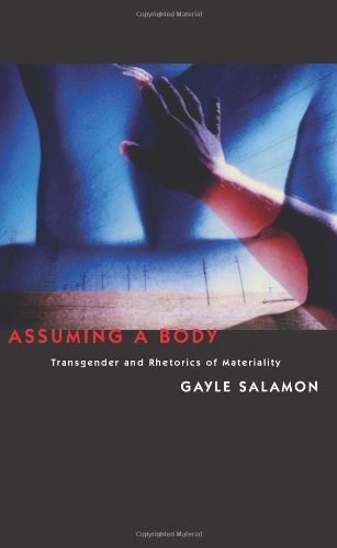 !Best Assuming a Body: Transgender and Rhetorics of Materiality R.A.R