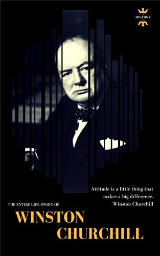 WINSTON CHURCHILL: THE ENTIRE LIFE STORY