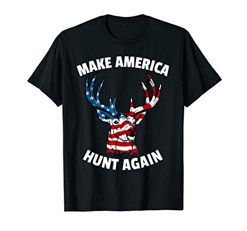Funny American Deer 4th of July Make America Hunt Again T-Shirt