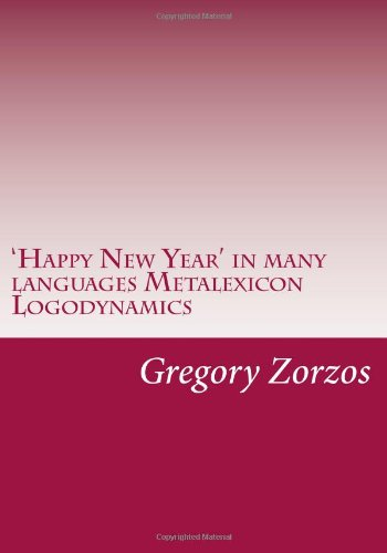 Read Online 'Happy New Year' in many languages Metalexicon Logodynamics pdf epub