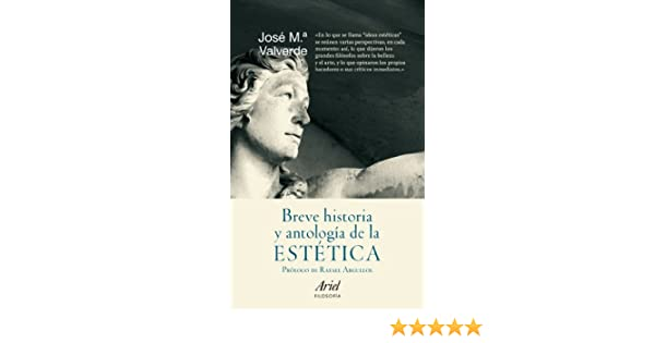 Breve historia y antología de la estética: Prólogo de Rafael ...