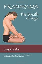 Pranayama: The Breath of Yoga