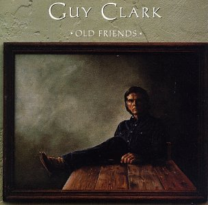 guy clark old friends - 2