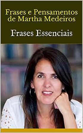 Amazoncom Frases E Pensamentos De Martha Medeiros Frases