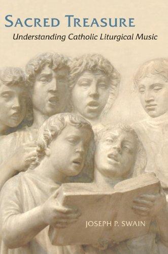 Sacred Treasure: Understanding Catholic Liturgical - Catholic Liturgical Music