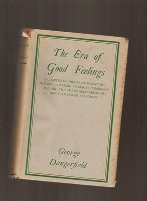 The Era of Good Feelings, George Dangerfield