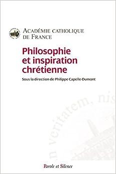 Philosophie et inspiration chr??tienne by Philippe Capelle-Dumont (2016-01-01)