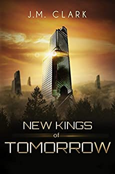 New Kings of Tomorrow (The Order of Chaos Series Book 1) by [Clark, J.M]