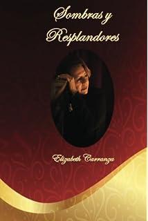 Sombras y Resplandores (Spanish Edition)