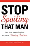 Stop Spoiling That Man, John B. Arden and Victoria Arden, 159869328X