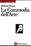 La Commedia dell'Arte: Genesi d'una società dello spettacolo (Biblioteca universale Laterza)