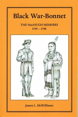 BLACK WAR-BONNET THE MACHUGH MEMOIRS 1795-1798