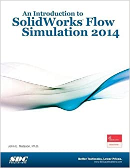 An Introduction to SolidWorks Flow Simulation 2014 Perfect Paperback – July 10, 2014