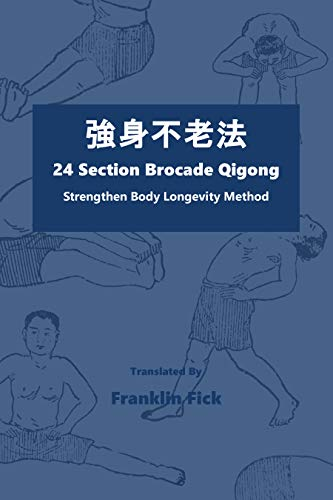 24 Section Brocade Qigong: Strengthen Body Longevity Method (English Edition)