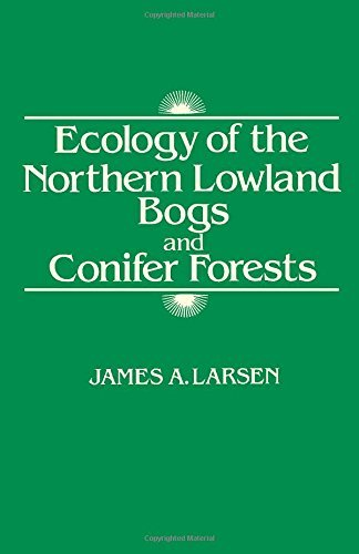 Ecology of the Northern Lowland Bogs and Conifer Forests by Larsen James A. (1982-10-01) Hardcover