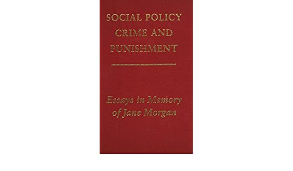 Example Of A Essay Paper Social Policy Crime And Punishment Essays In Memory Of Jane Morgan  University Of Wales Press  Writers Of Wales Glanmor Gwynedd Jones    English Essay Structure also Importance Of Good Health Essay Social Policy Crime And Punishment Essays In Memory Of Jane Morgan  Essay In English
