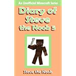 Minecraft: Diary of Steve the Noob 5 ( An Unofficial Minecraft Book ) (Minecraft Diary Steve the Noob Collection)