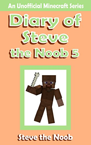 Diary of Steve the Noob 5 ( An Unofficial Minecraft Book ) (Diary of Steve the Noob Collection) cover