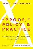 Proof, Policy, and Practice: Understanding the Role of Evidence in Improving Education - cover