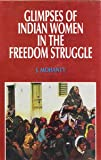 Glimpses of Indian Women in Freedom Struggle, Mohanty, Jyotsnamoyee, 8171413242