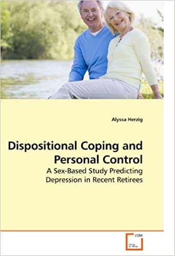 Dispositional Coping and Personal Control: A Sex-Based Study Predicting Depression in Recent Retirees