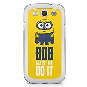 Minion Samsung Galaxy S3 Transparent Edge Case - Bob Made Me Do It